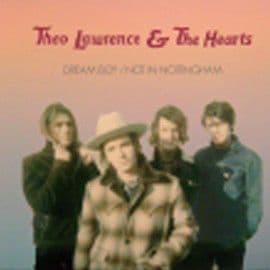 """Theo Lawrence & The Hearts<br>Dream boy / Not in nottingham<br>7"""""""